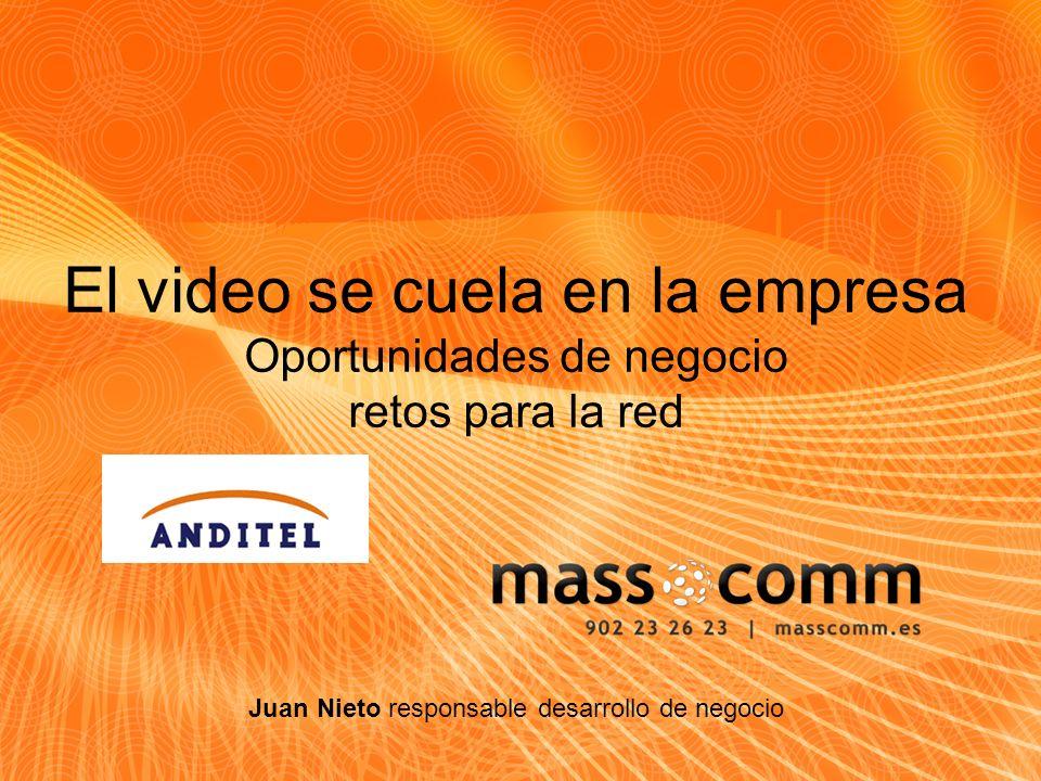 El video se cuela en la empresa Oportunidades de negocio retos para la red Juan Nieto responsable desarrollo de negocio