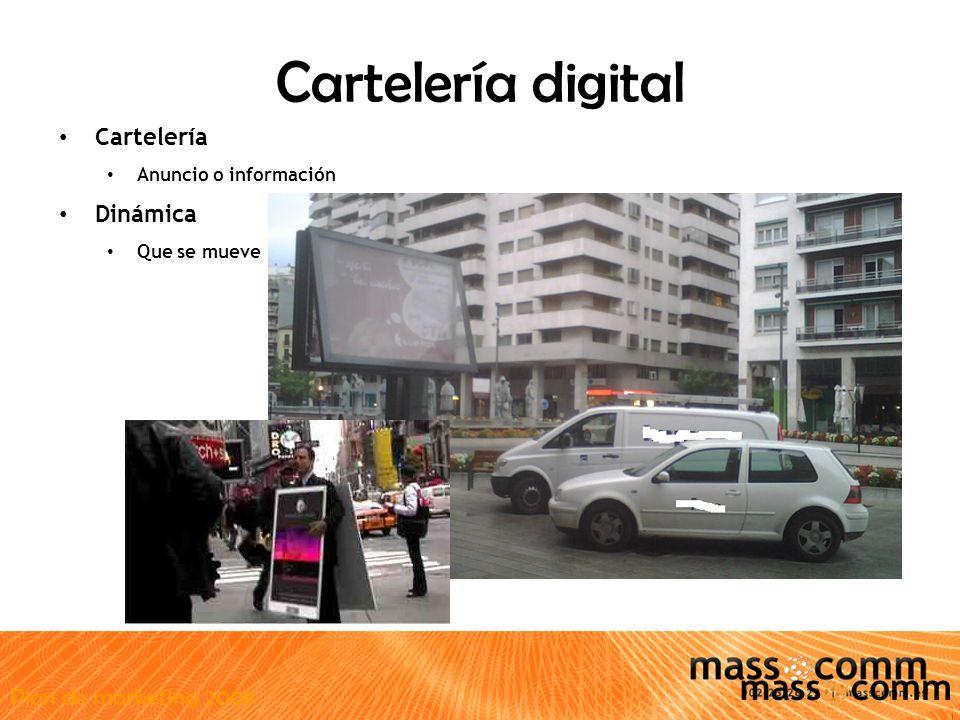 Plan de marketing 2008 Cartelería digital Cartelería Anuncio o información Dinámica Que se mueve