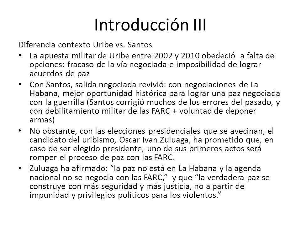 Introducción III Diferencia contexto Uribe vs. Santos La apuesta militar de Uribe entre 2002 y 2010 obedeció a falta de opciones: fracaso de la vía ne