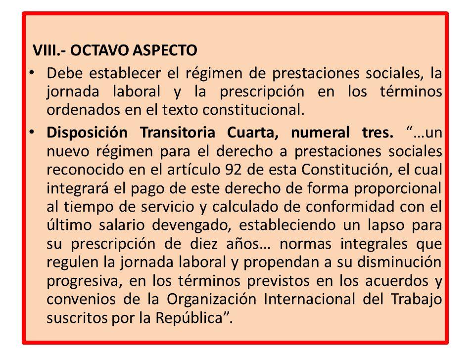 VIII.- OCTAVO ASPECTO Debe establecer el régimen de prestaciones sociales, la jornada laboral y la prescripción en los términos ordenados en el texto