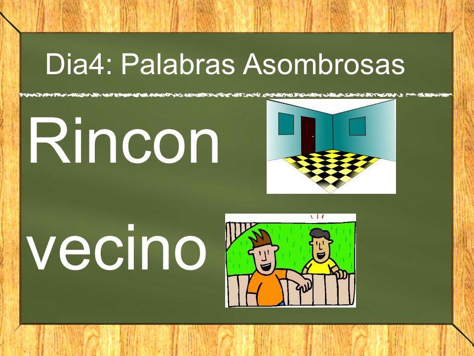 Dia4: Palabras Asombrosas Rincon vecino