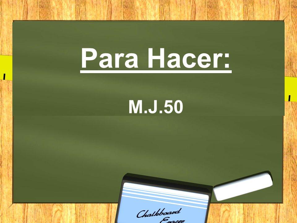 Para Hacer: M.J.50