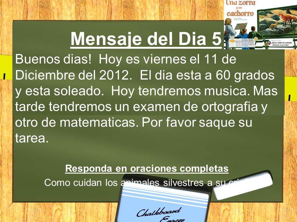 Mensaje del Dia 5 Buenos dias. Hoy es viernes el 11 de Diciembre del 2012.