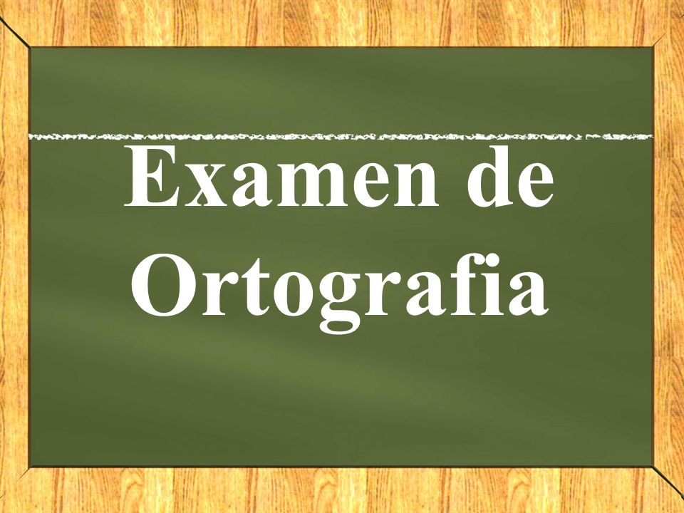 Examen de Ortografia