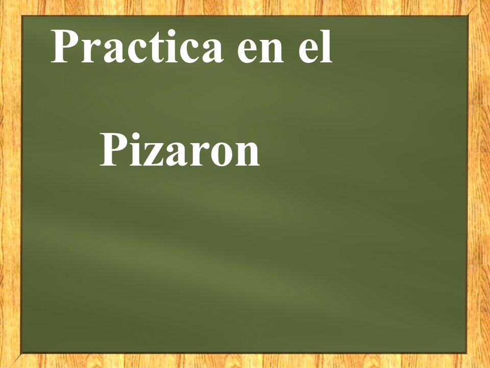 Practica en el Pizaron