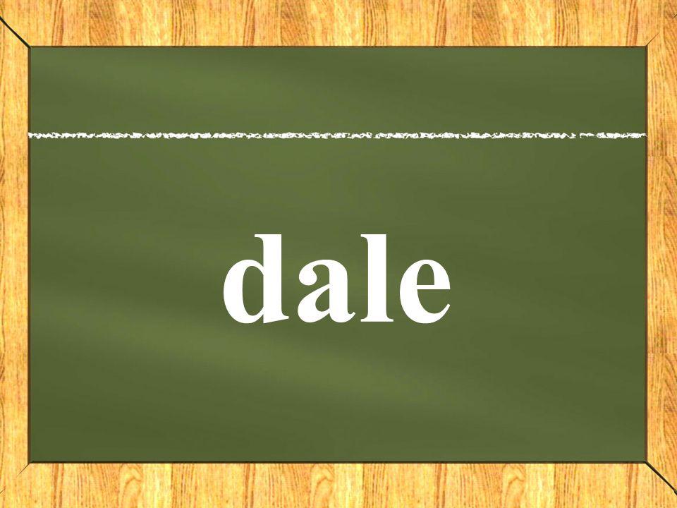 Dia2: Silabas y Fonemas Dd da-le dale don-de donde pi-no pino des-de desde do-mo domo po-mo pomo