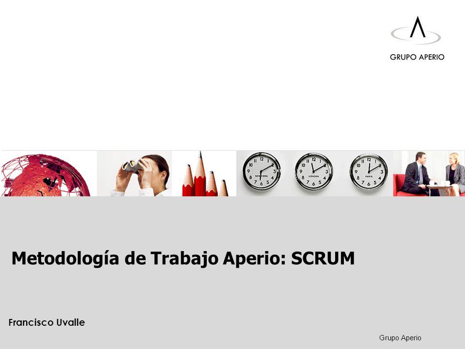 Aperio Inducción Francisco Uvalle Aperio, S.A. de C.V. ® Metodología de Trabajo Aperio: SCRUM Francisco Uvalle Grupo Aperio