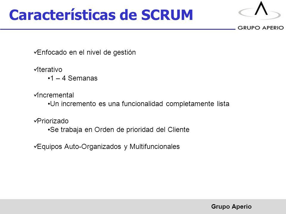 Aperio, S.A. de C.V. ® Características de SCRUM Grupo Aperio Enfocado en el nivel de gestión Iterativo 1 – 4 Semanas Incremental Un incremento es una
