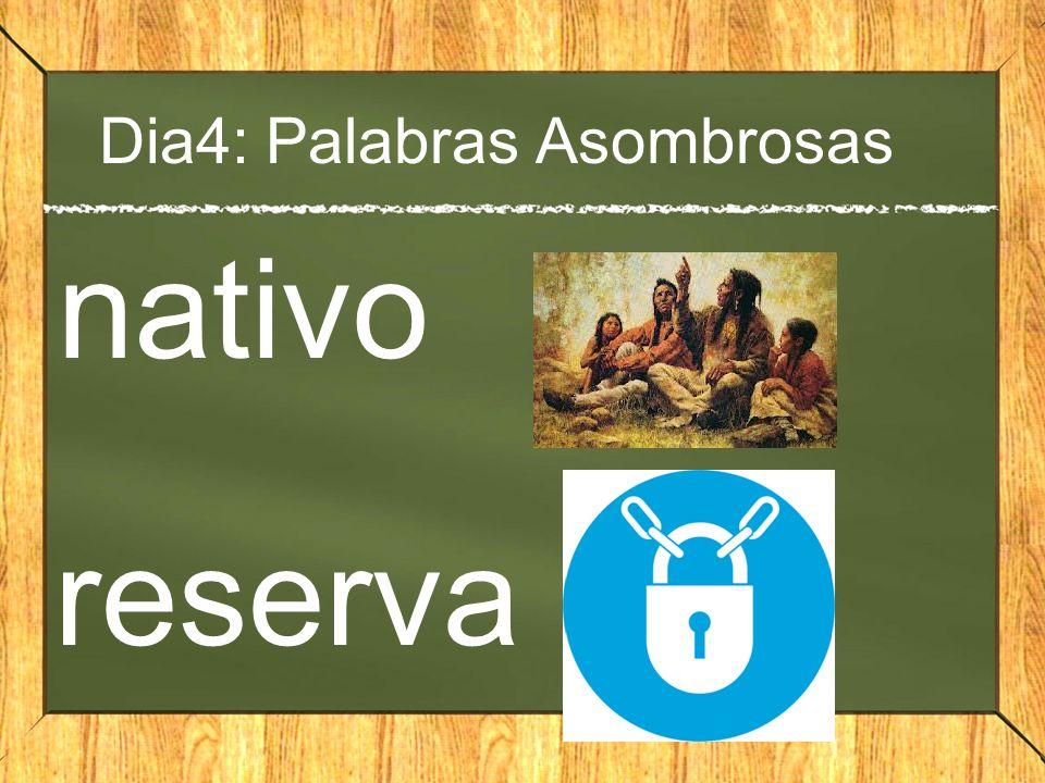 Dia4: Palabras Asombrosas nativo reserva