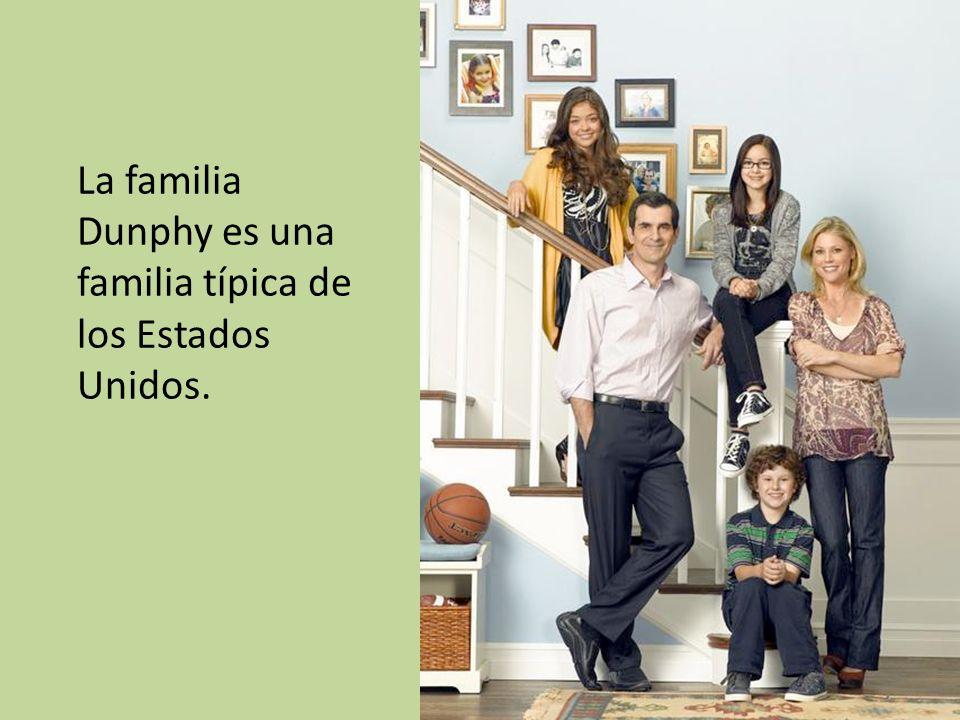 La familia Dunphy es una familia típica de los Estados Unidos.