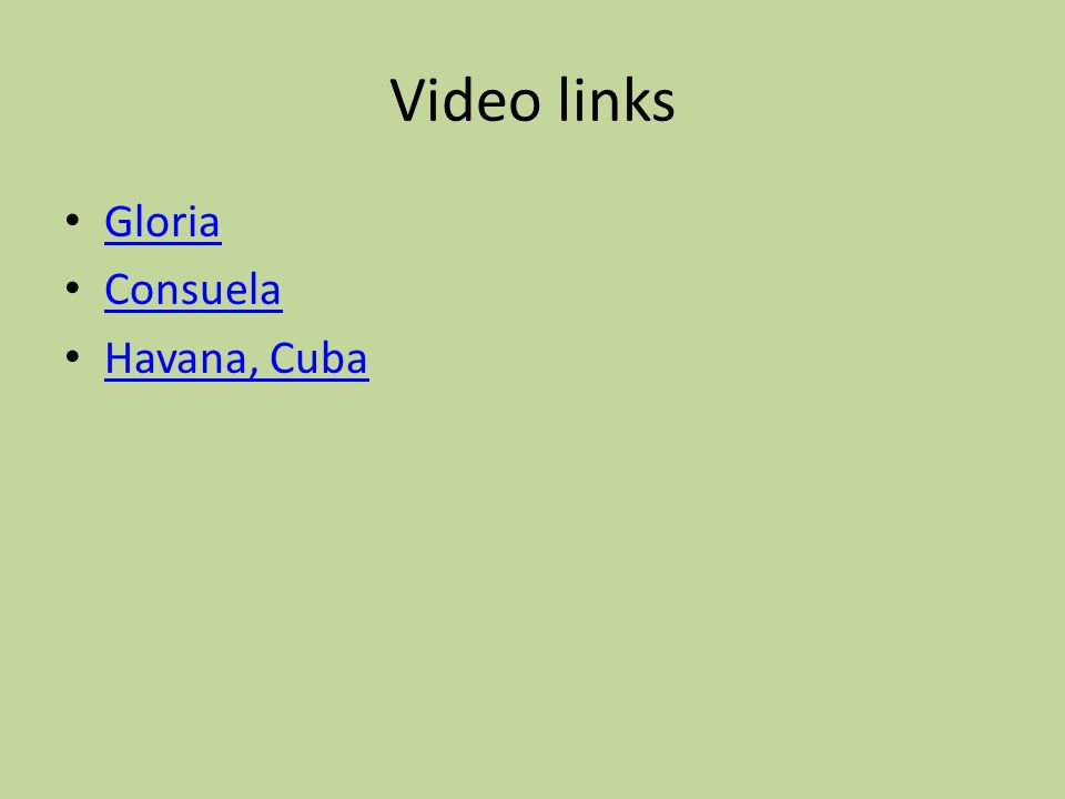 Video links Gloria Consuela Havana, Cuba