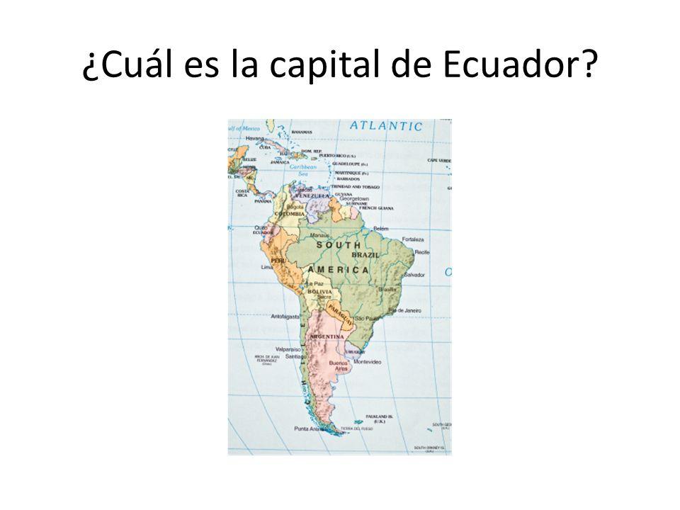 ¿Cuál es la capital de Ecuador?