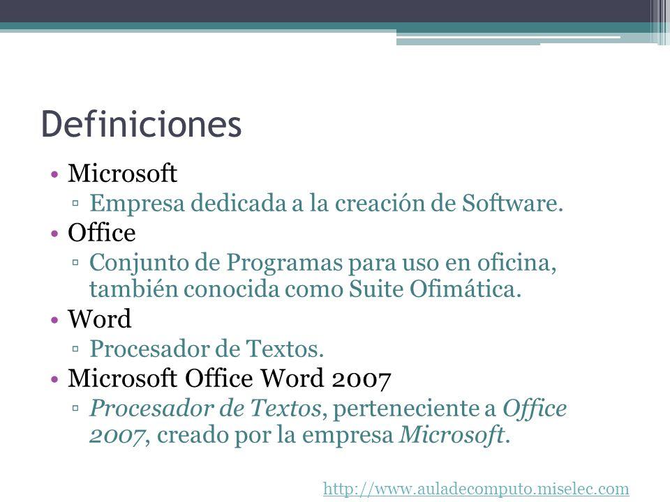 http://www.auladecomputo.miselec.com Definiciones Microsoft Empresa dedicada a la creación de Software. Office Conjunto de Programas para uso en ofici