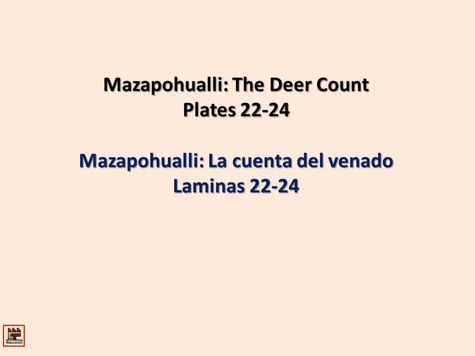 Mazapohualli: The Deer Count Plates 22-24 Mazapohualli: La cuenta del venado Laminas 22-24