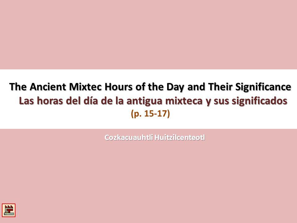 Mazapohualca Cempohualilhuitl ihuan inahual Tecpatl: Tlamatini Piciemamah Quiahuitl:Chalchihuitl icue & Tecolotlacatl Xochitl: Chicomecoatl.