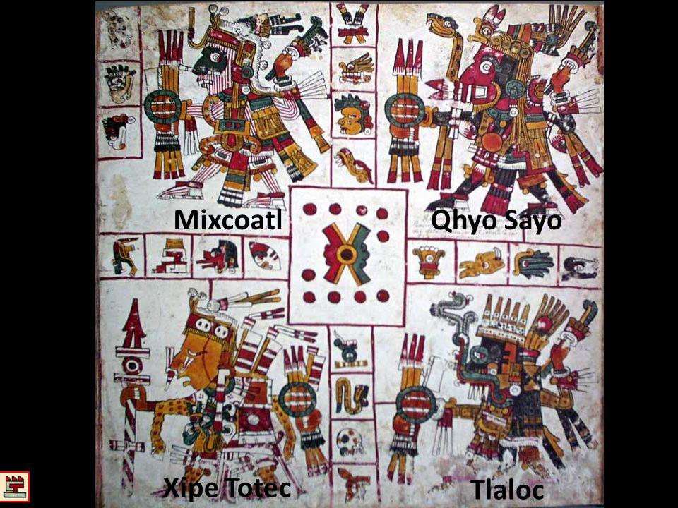 Mixcoatl Xipe Totec Tlaloc Qhyo Sayo