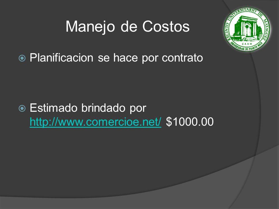 Manejo de Costos Planificacion se hace por contrato Estimado brindado por http://www.comercioe.net/ $1000.00 http://www.comercioe.net/