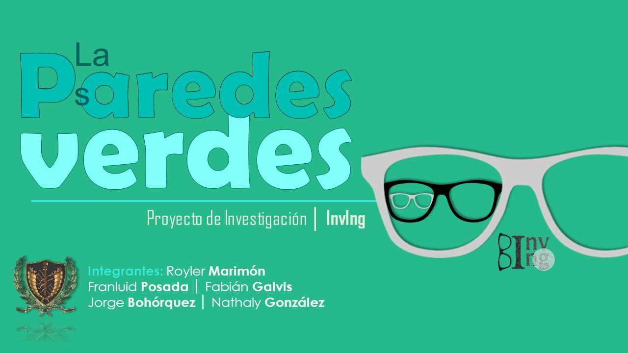 Integrantes: Royler Marimón Franluid Posada Fabián Galvis Jorge Bohórquez Nathaly González La s Proyecto de Investigación InvIng