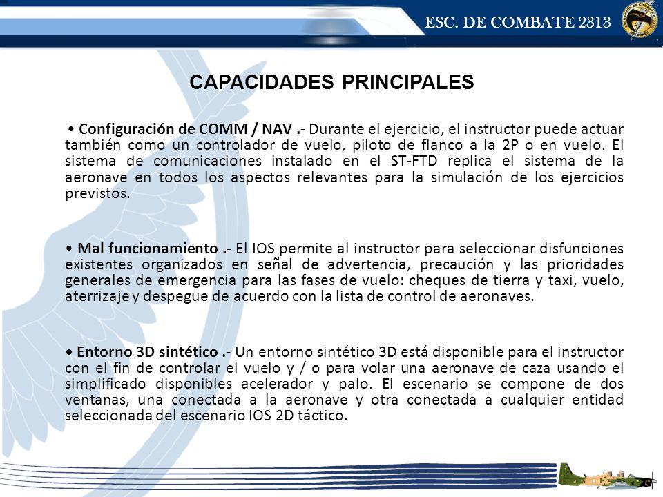 ESC. DE COMBATE 2313 CAPACIDADES PRINCIPALES Configuración de COMM / NAV.- Durante el ejercicio, el instructor puede actuar también como un controlado