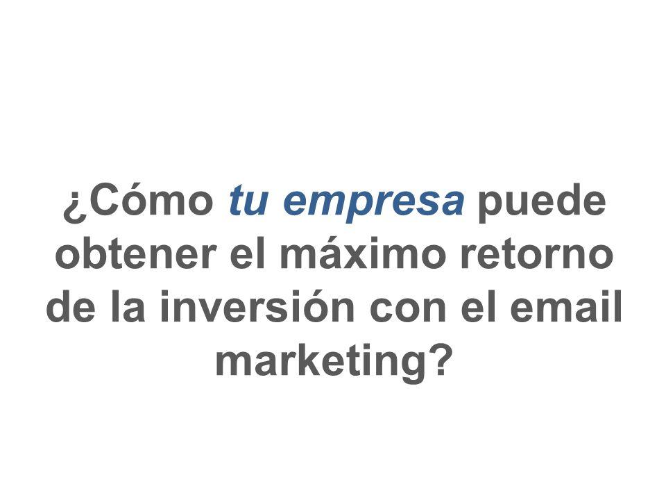 ¿Cómo tu empresa puede obtener el máximo retorno de la inversión con el email marketing?