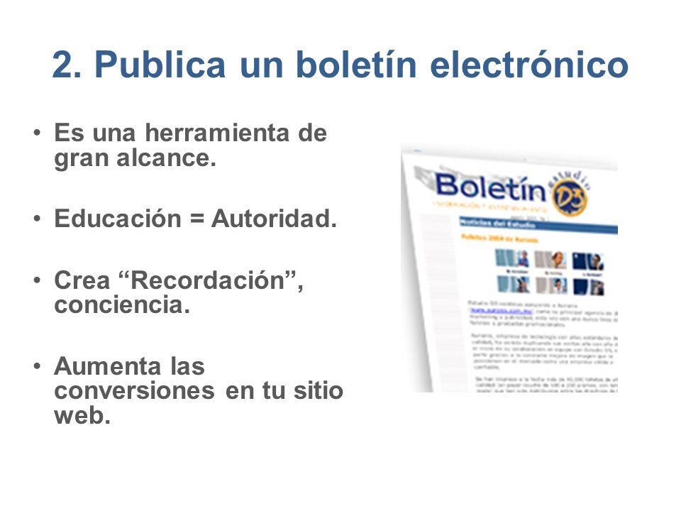 2.Publica un boletín electrónico Es una herramienta de gran alcance.