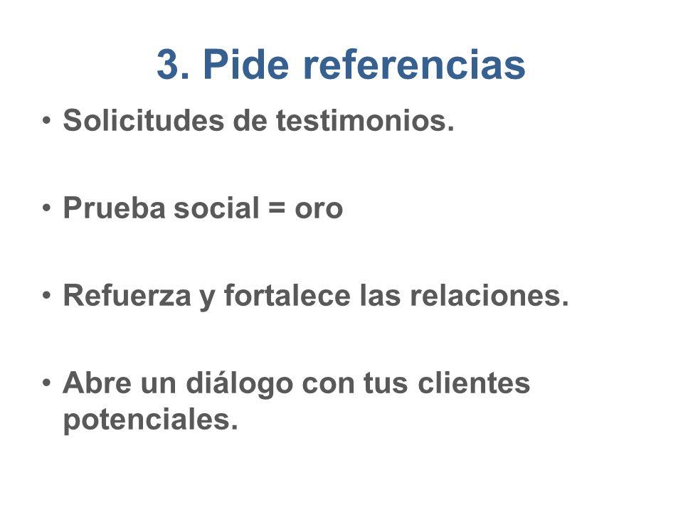 3.Pide referencias Solicitudes de testimonios.