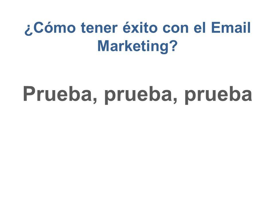 ¿Cómo tener éxito con el Email Marketing? Prueba, prueba, prueba