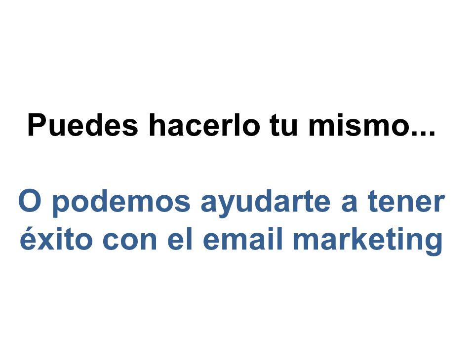 Puedes hacerlo tu mismo... O podemos ayudarte a tener éxito con el email marketing
