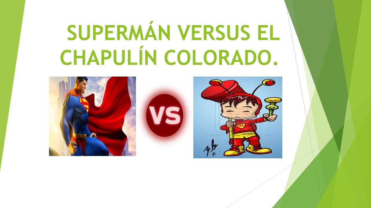SUPERMÁN VERSUS EL CHAPULÍN COLORADO.