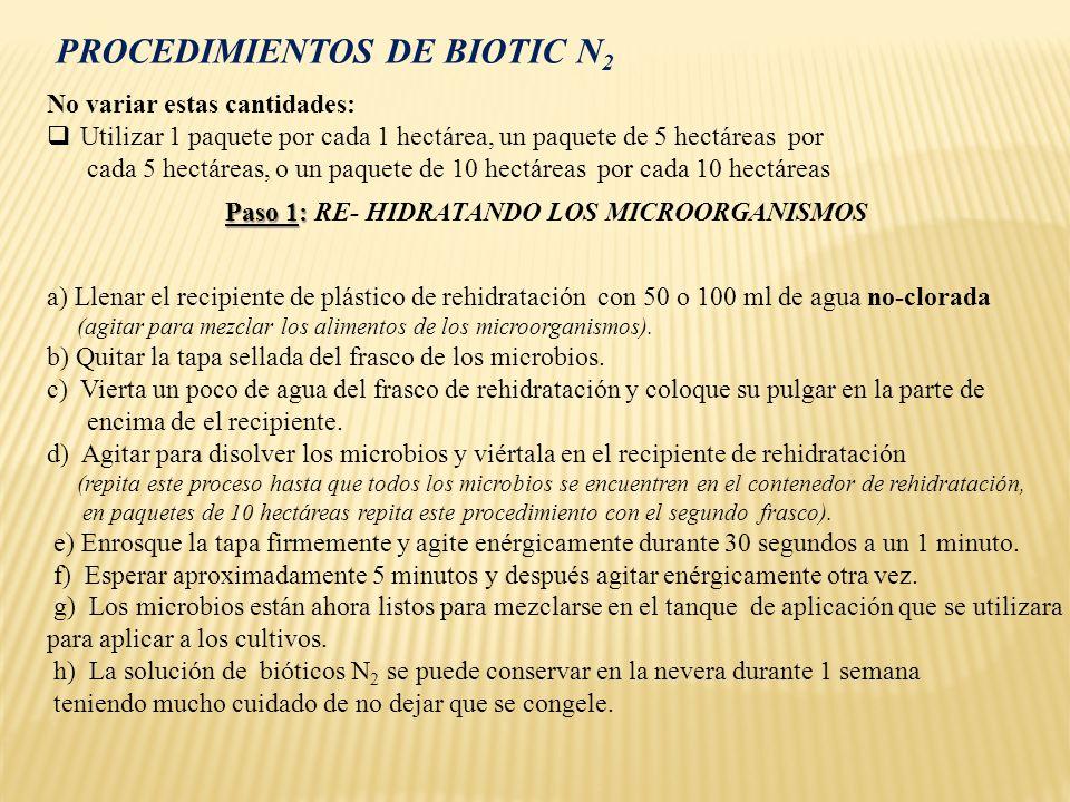 Paso 2: Paso 2: APLICACIÓN A LOS CULTIVOS Este producto Biotic N 2 tiene que ser aplicado en el área húmeda cerca de la raíz.