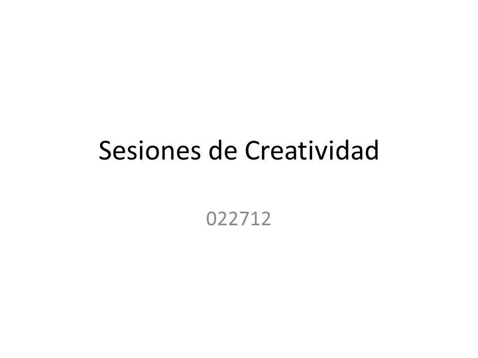 Sesiones de Creatividad 022712