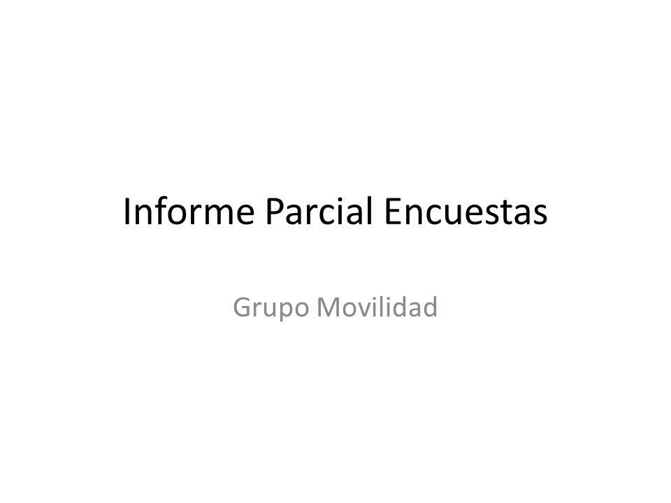 Informe Parcial Encuestas Grupo Movilidad