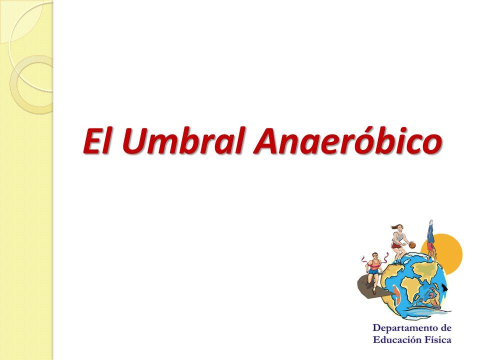 El Umbral Anaeróbico