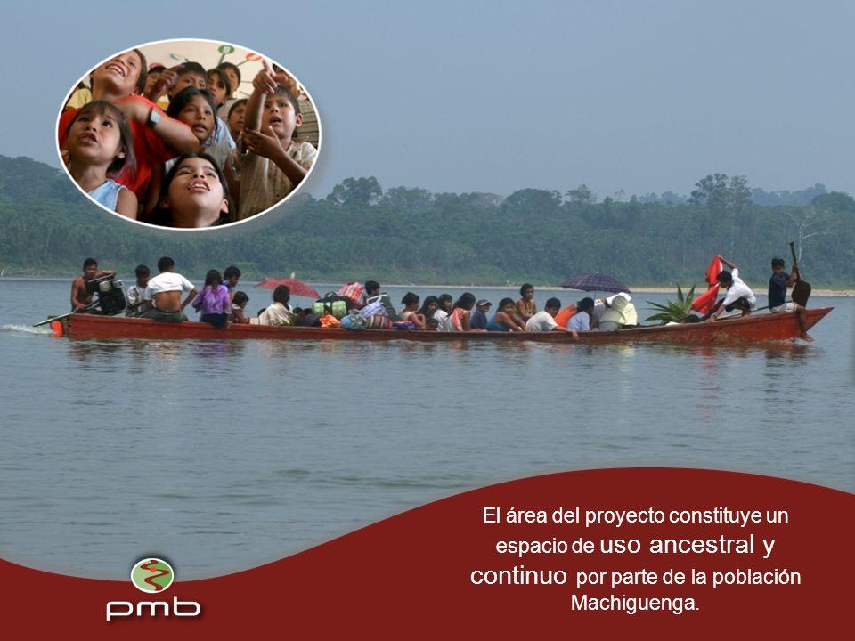 El área del proyecto constituye un espacio de uso ancestral y continuo por parte de la población Machiguenga.
