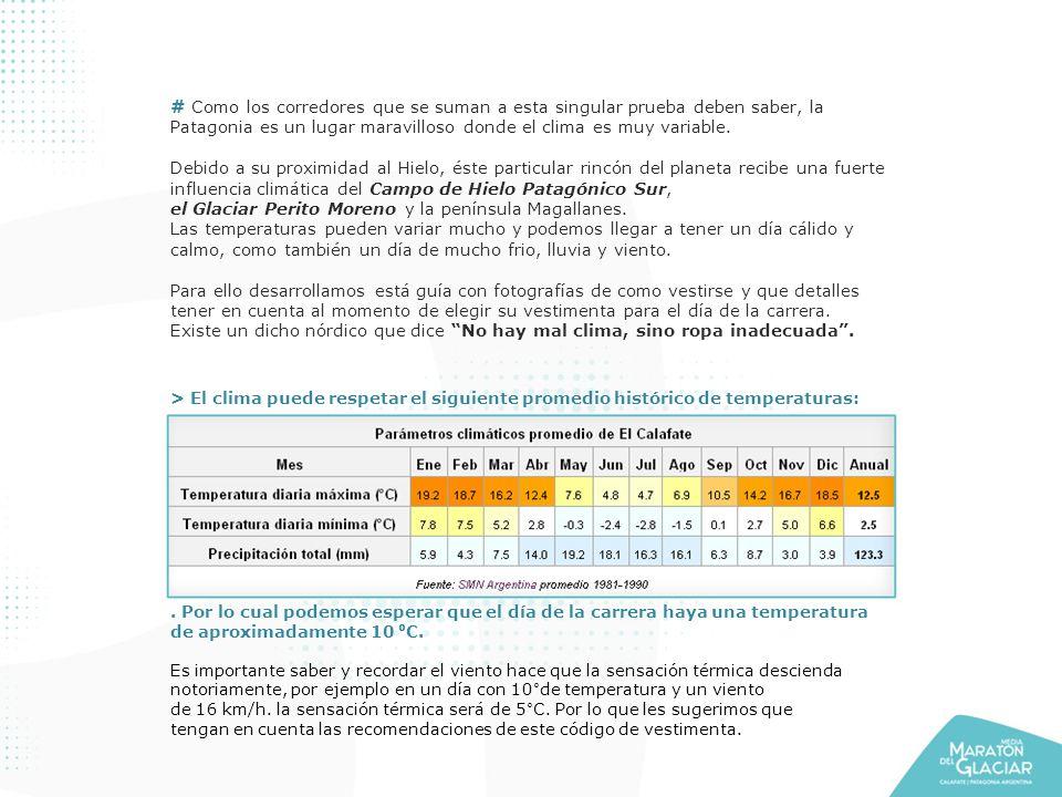 # Como los corredores que se suman a esta singular prueba deben saber, la Patagonia es un lugar maravilloso donde el clima es muy variable.