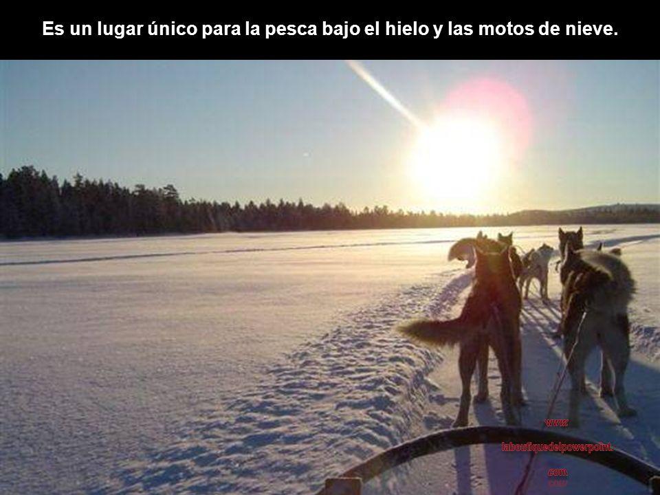 Es un lugar único para la pesca bajo el hielo y las motos de nieve.