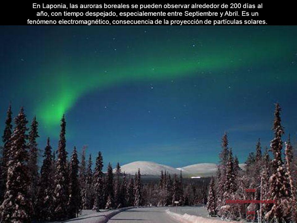 En Laponia, las auroras boreales se pueden observar alrededor de 200 días al año, con tiempo despejado, especialemente entre Septiembre y Abril. Es un