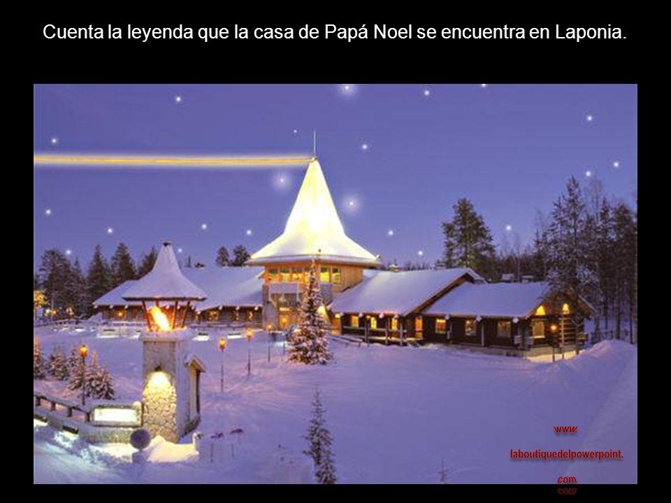 Cuenta la leyenda que la casa de Papá Noel se encuentra en Laponia.