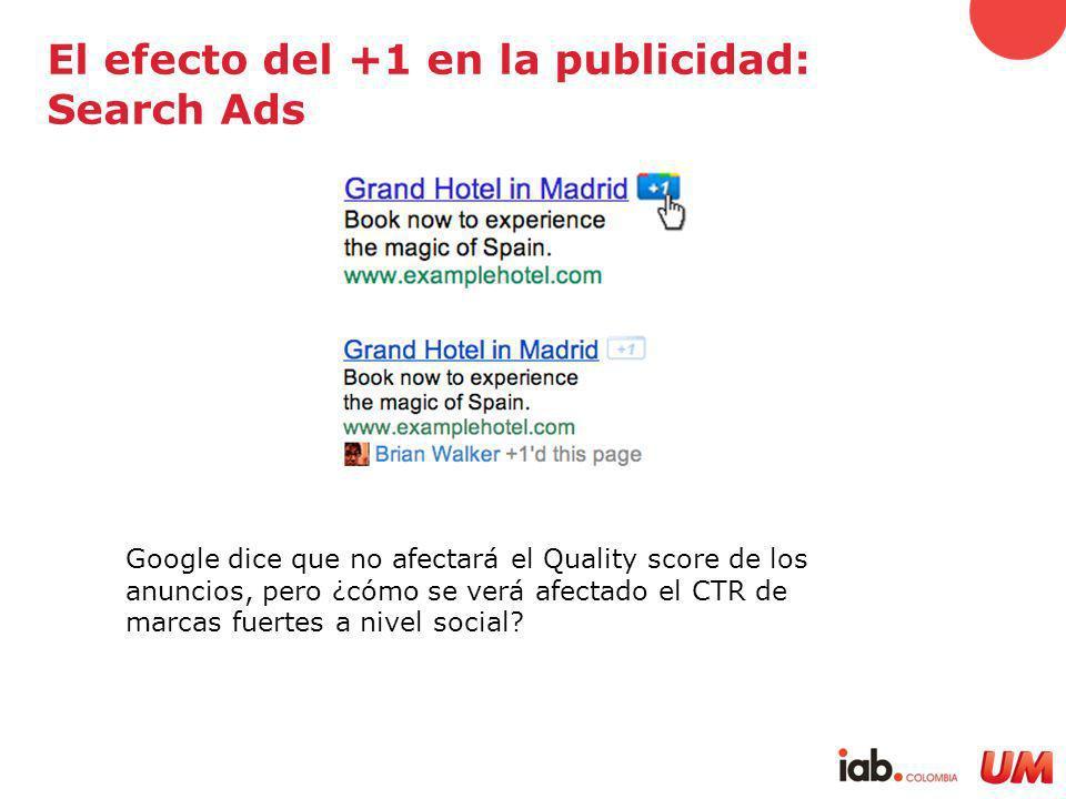 El efecto del +1 en la publicidad: Search Ads Google dice que no afectará el Quality score de los anuncios, pero ¿cómo se verá afectado el CTR de marcas fuertes a nivel social?