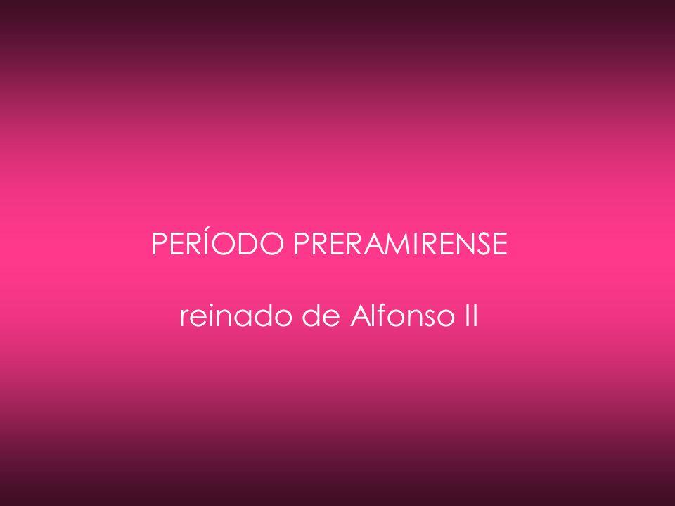 PERÍODO PRERAMIRENSE reinado de Alfonso II