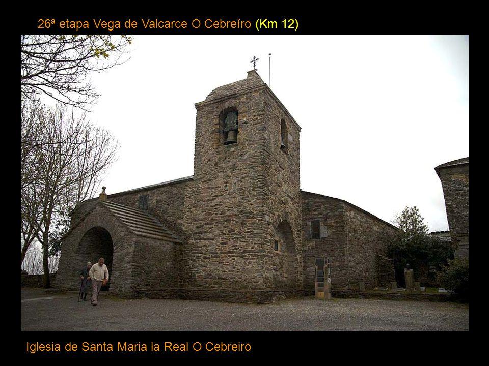 25ª etapa Villafranca del Bierzo Vega de Valcarce (Km 16) Iglesia parroquial de Vega de Valcarce