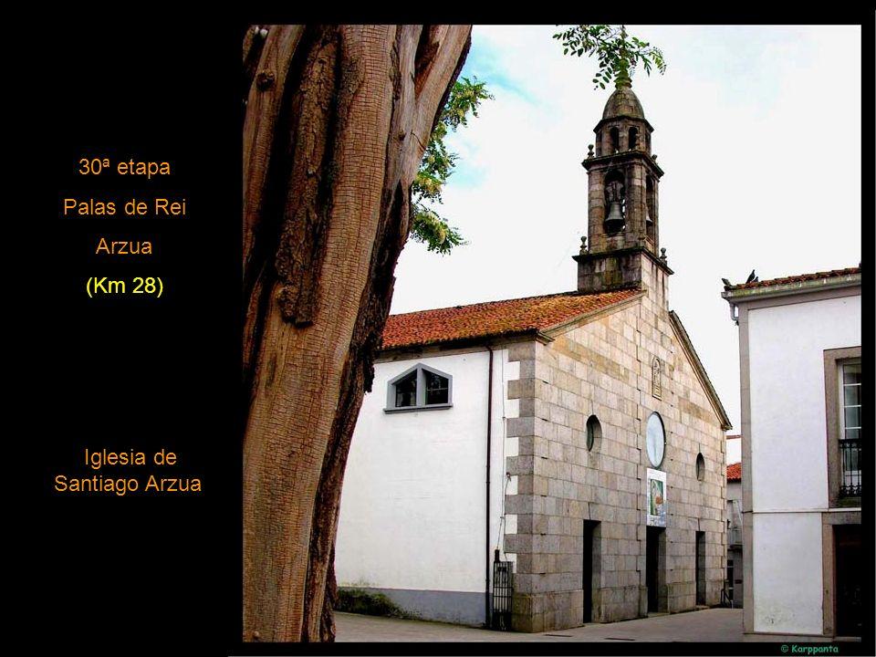 29ª Portomarin Palas de Rei (Rey) (Km 24) Iglesia de San Tirso y cruceiro en Palas de Rei.