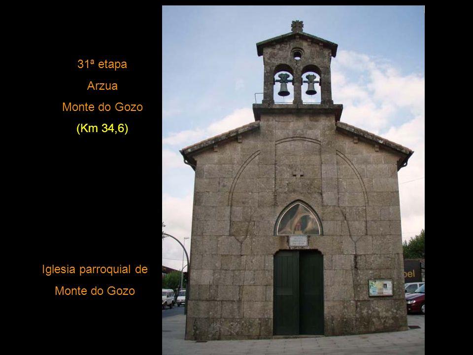 30ª etapa Palas de Rei Arzua (Km 28) Iglesia de Santiago Arzua