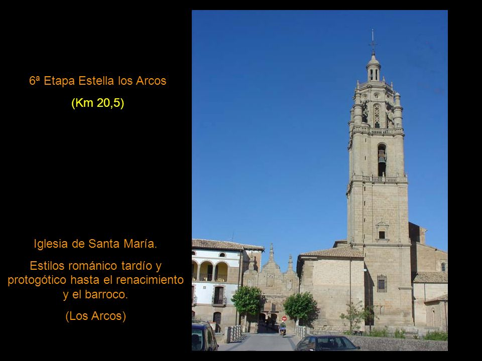 6ª Etapa Estella los Arcos (Km 20,5) Iglesia de Santa María.