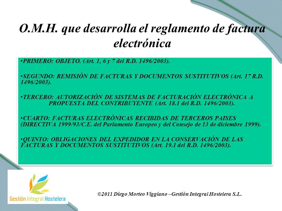 O.M.H. que desarrolla el reglamento de factura electrónica PRIMERO: OBJETO.