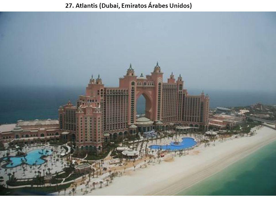 27. Atlantis (Dubai, Emiratos Árabes Unidos)