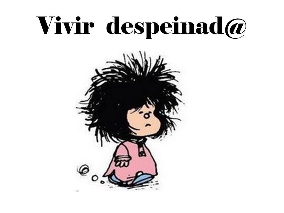 Vivir despeinad@