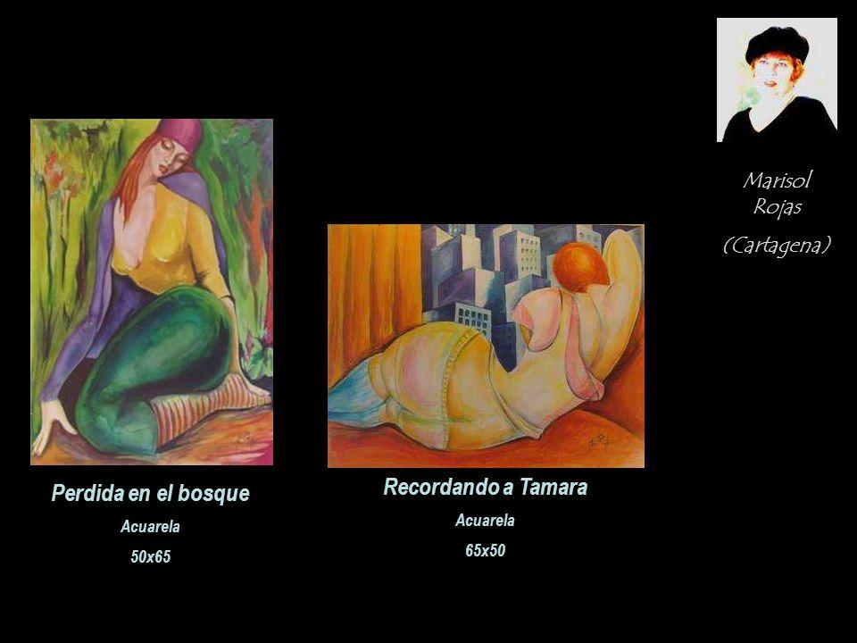 Marisol Rojas (Cartagena) Perdida en el bosque Acuarela 50x65 Recordando a Tamara Acuarela 65x50