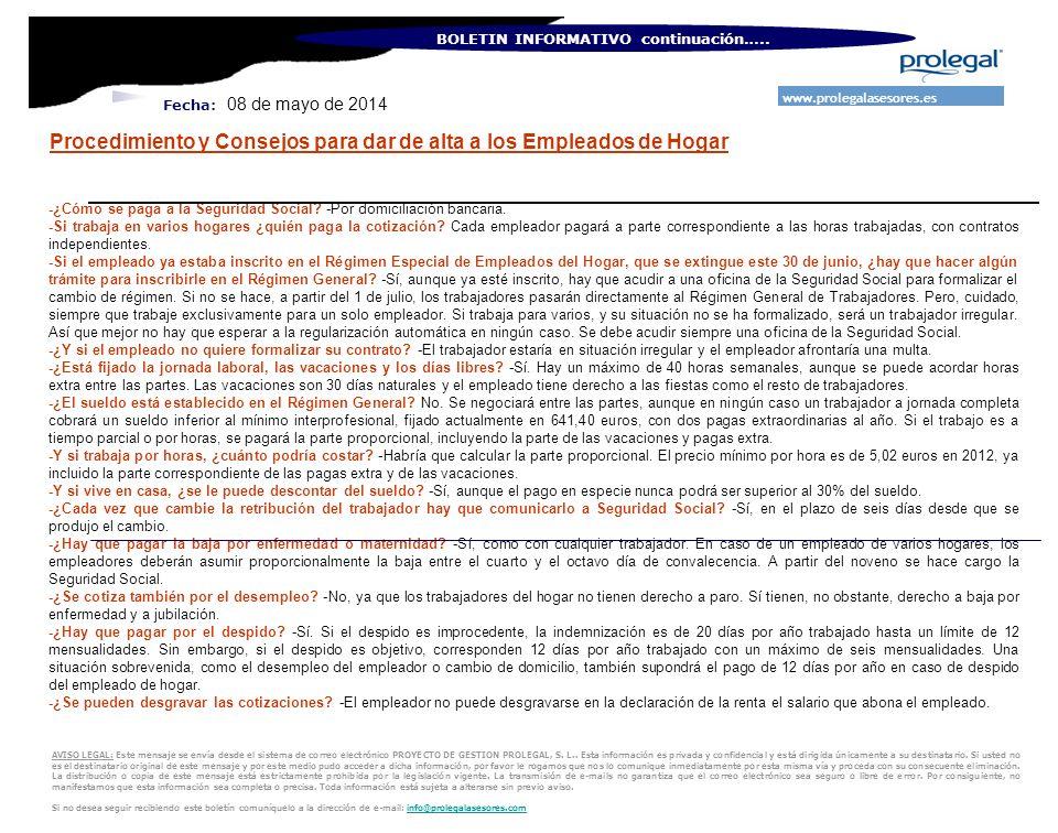Fecha: 08 de mayo de 2014 BOLETIN INFORMATIVO continuación….. -¿Cómo se paga a la Seguridad Social? -Por domiciliación bancaria. -Si trabaja en varios