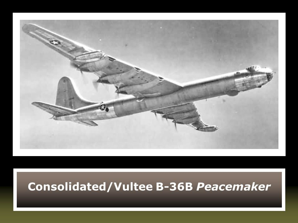 Consolidated/Vultee B-36B Peacemaker